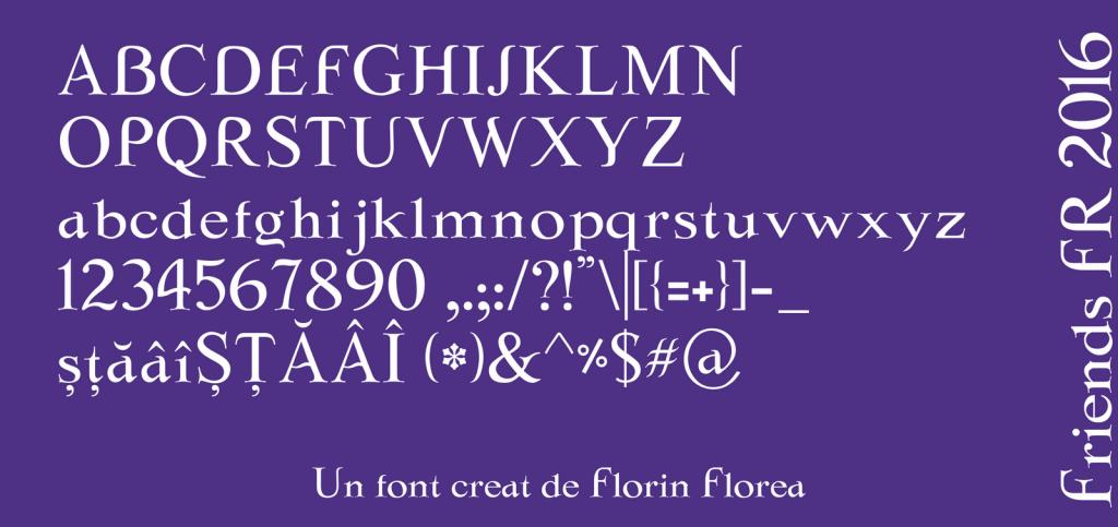 Fontul Friends FR 2016, un font rafinat, cu serife. Nu este in stilul Arhaic Romanesc