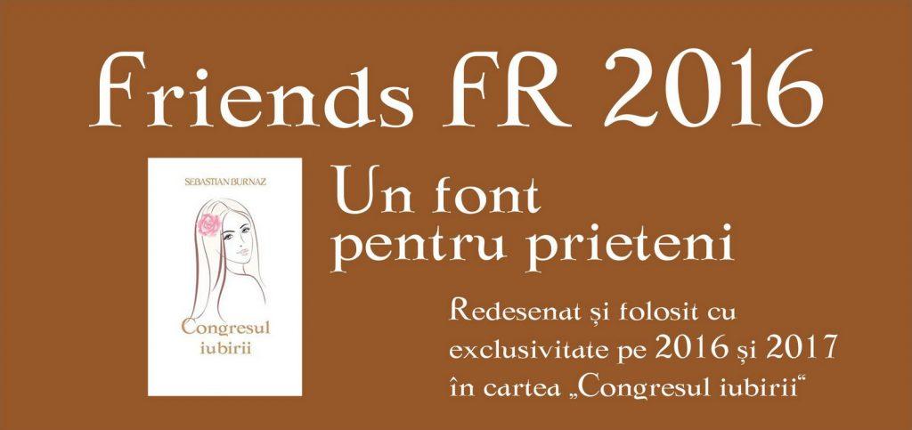 Fontul Friends FR 2016